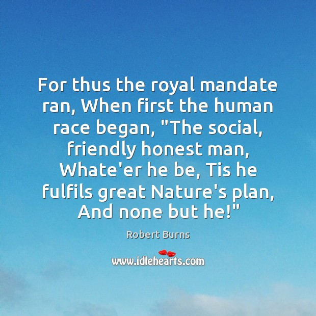 Image, For thus the royal mandate ran, When first the human race began, ""