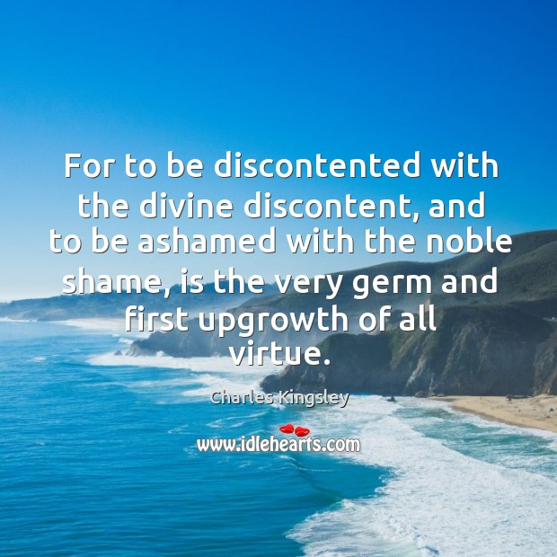 Image, For to be discontented with the divine discontent, and to be ashamed