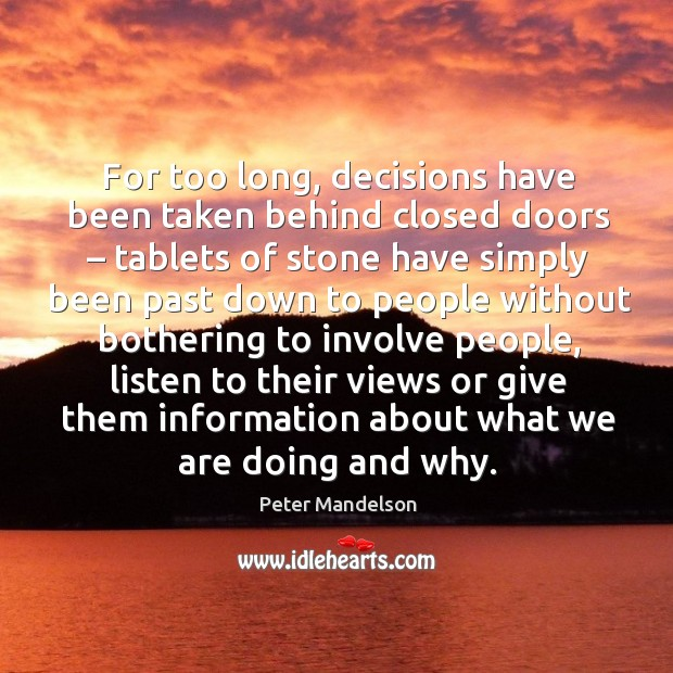 For too long, decisions have been taken behind closed doors – tablets of stone have simply been Image
