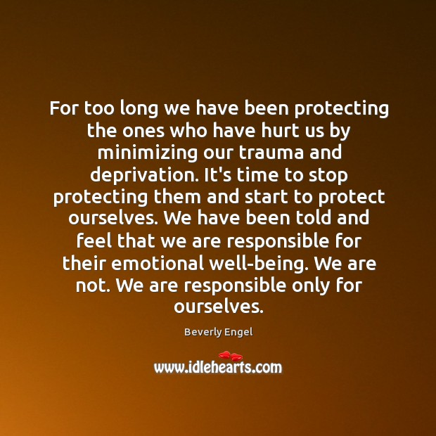 Image, For too long we have been protecting the ones who have hurt