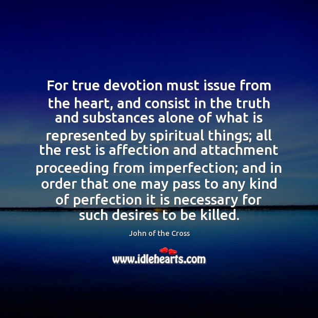 For true devotion must issue from the heart, and consist in the Imperfection Quotes Image