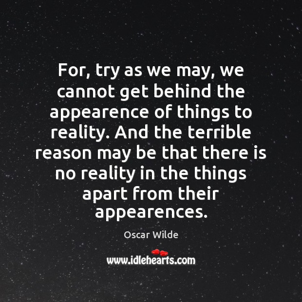 For, try as we may, we cannot get behind the appearence of Image