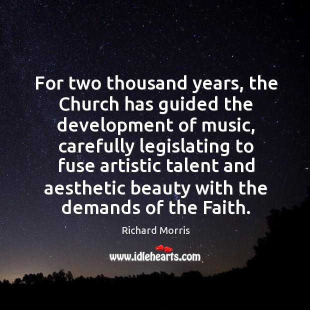 Image, For two thousand years, the church has guided the development of music, carefully legislating to fuse artistic