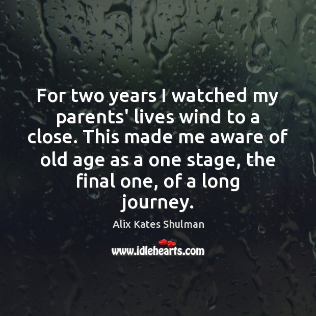 Image, For two years I watched my parents' lives wind to a close.