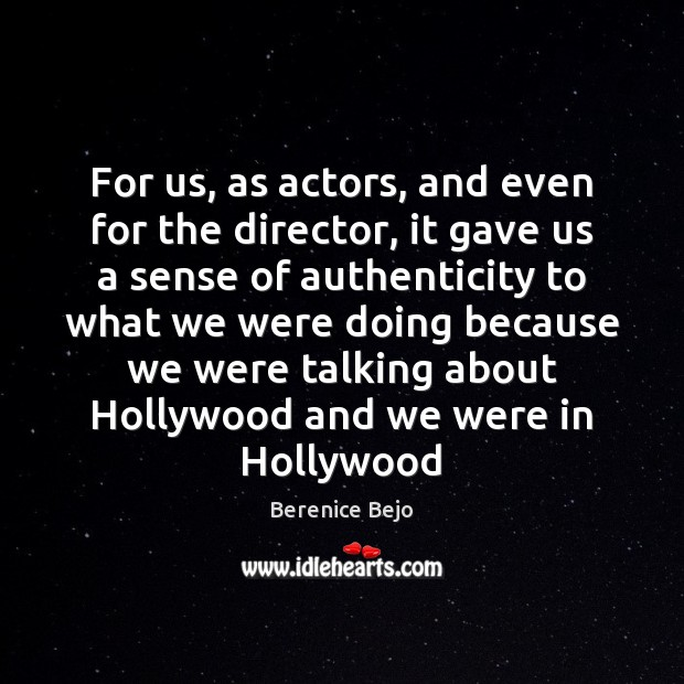 Image, For us, as actors, and even for the director, it gave us