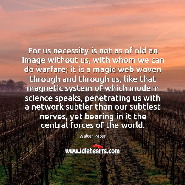For us necessity is not as of old an image without us, Image