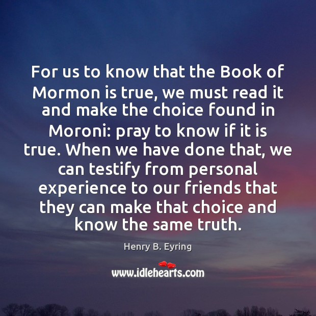For us to know that the Book of Mormon is true, we Image