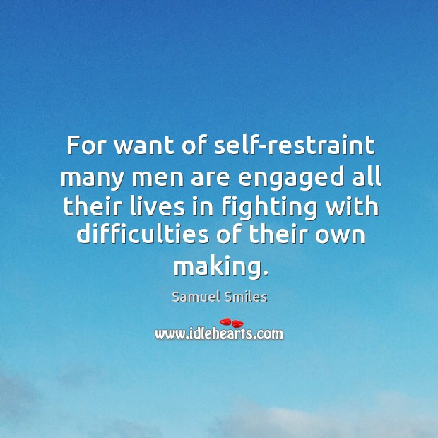 Image, For want of self-restraint many men are engaged all their lives in