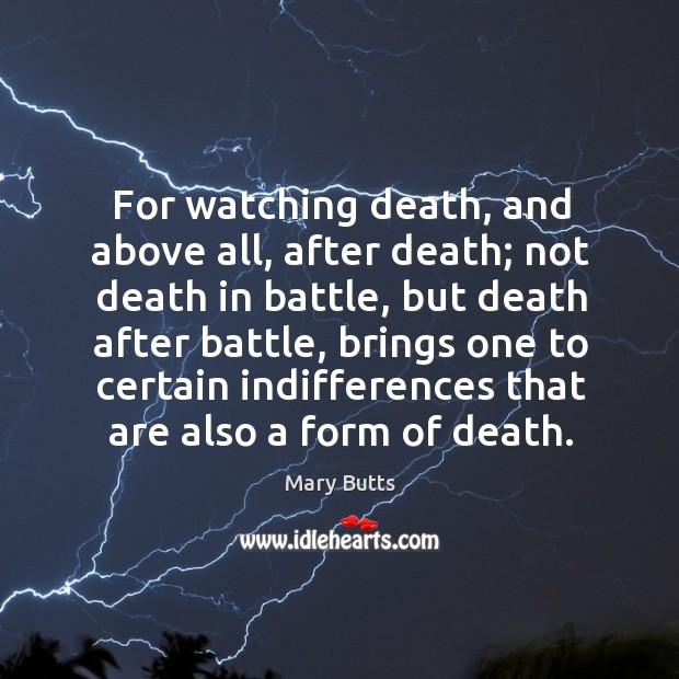For watching death, and above all, after death; not death in battle, Image