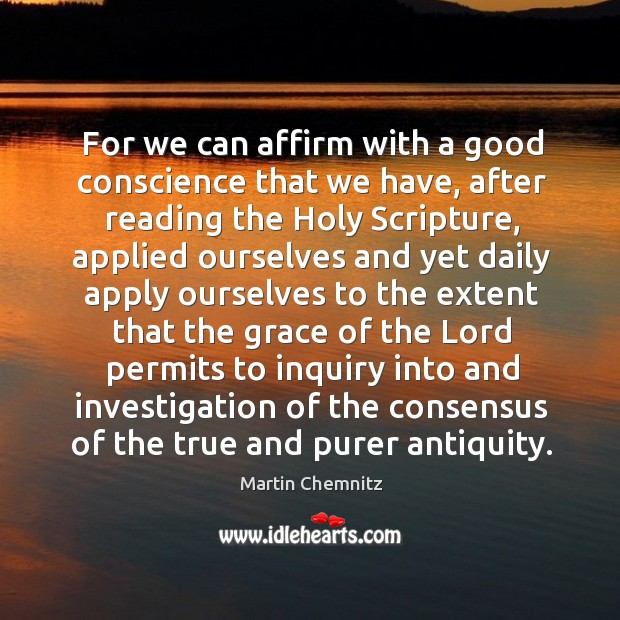 For we can affirm with a good conscience that we have, after reading the holy scripture Image