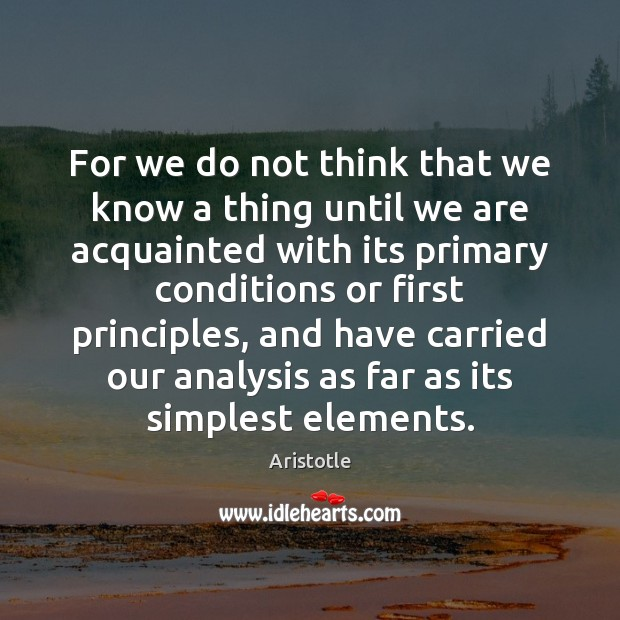 Image, For we do not think that we know a thing until we