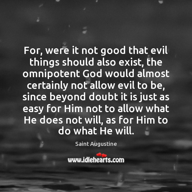 For, were it not good that evil things should also exist, the Image