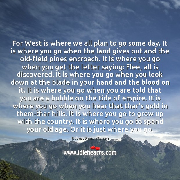 For West is where we all plan to go some day. It Image