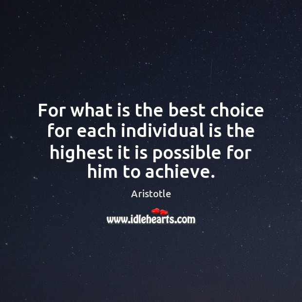 For what is the best choice for each individual is the highest Image