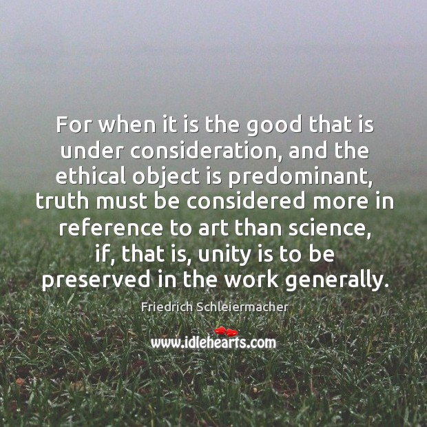 For when it is the good that is under consideration Image