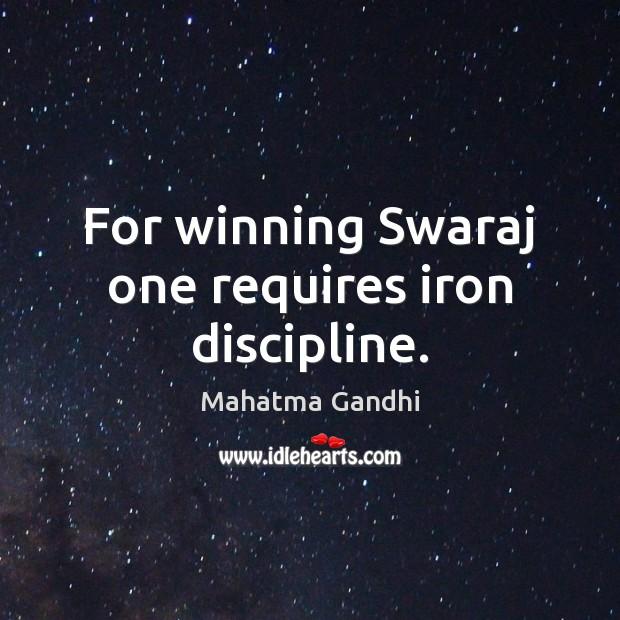 For winning Swaraj one requires iron discipline. Image