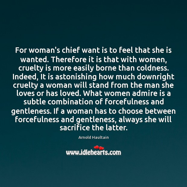 Image, For woman's chief want is to feel that she is wanted. Therefore