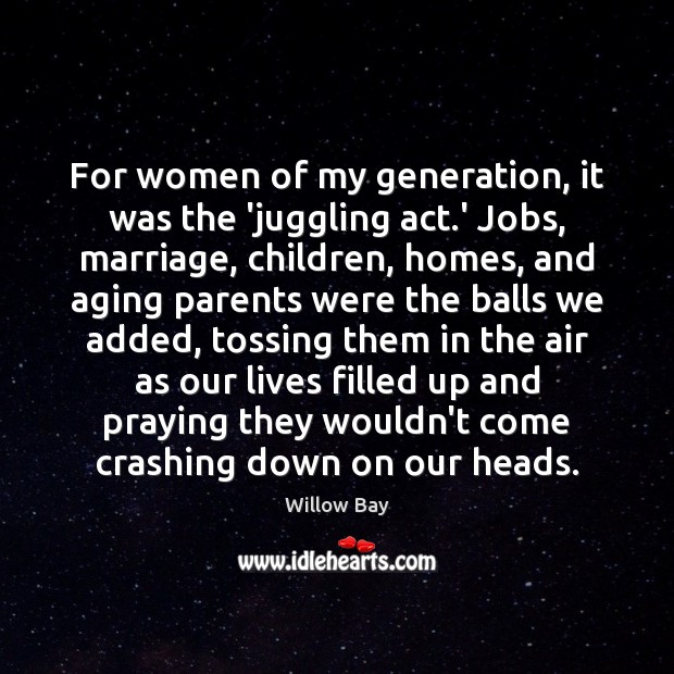 Image, For women of my generation, it was the 'juggling act.' Jobs,