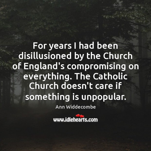 Image, For years I had been disillusioned by the Church of England's compromising