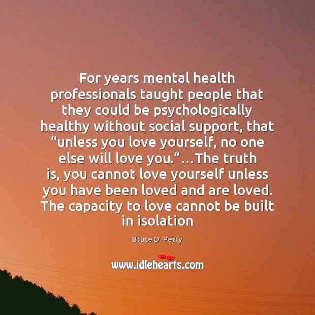 Image, For years mental health professionals taught people that they could be psychologically