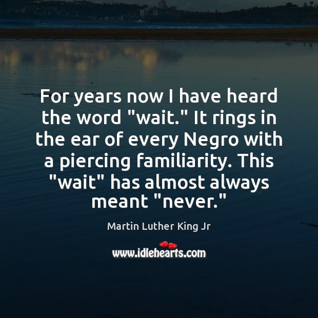 """For years now I have heard the word """"wait."""" It rings in Image"""