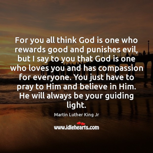 For you all think God is one who rewards good and punishes Believe in Him Quotes Image