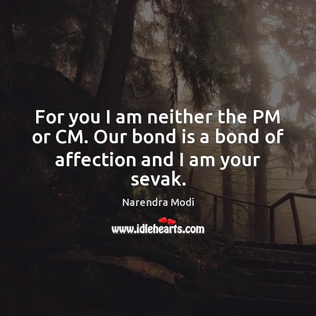Image, For you I am neither the PM or CM. Our bond is a bond of affection and I am your sevak.