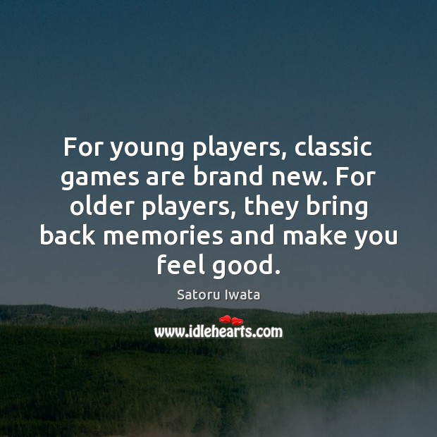 For young players, classic games are brand new. For older players, they Image