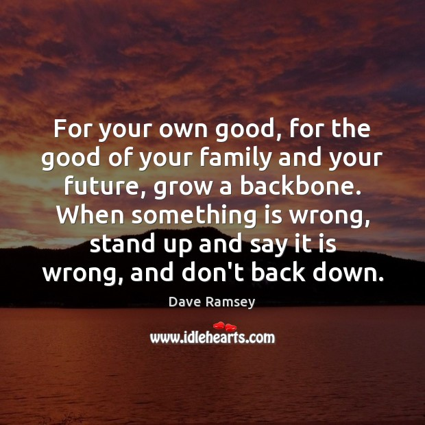 For your own good, for the good of your family and your Dave Ramsey Picture Quote