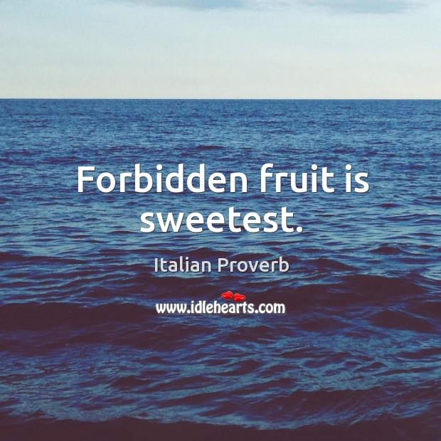 Image, Forbidden fruit is sweetest.