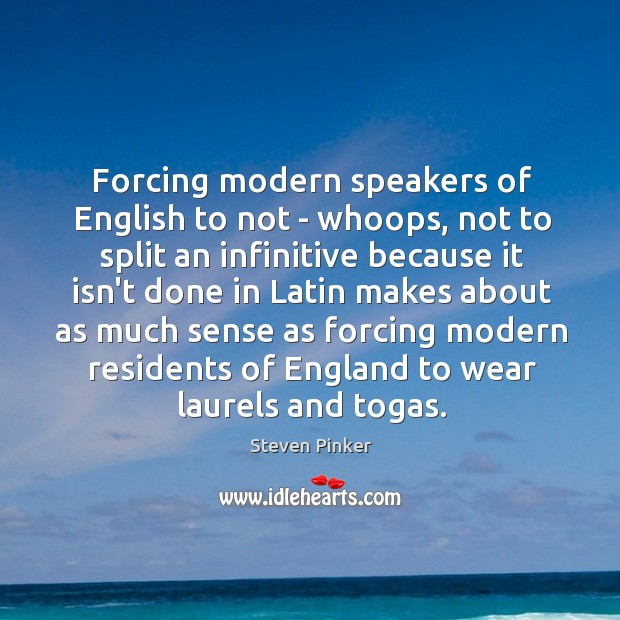 Image, Forcing modern speakers of English to not – whoops, not to split