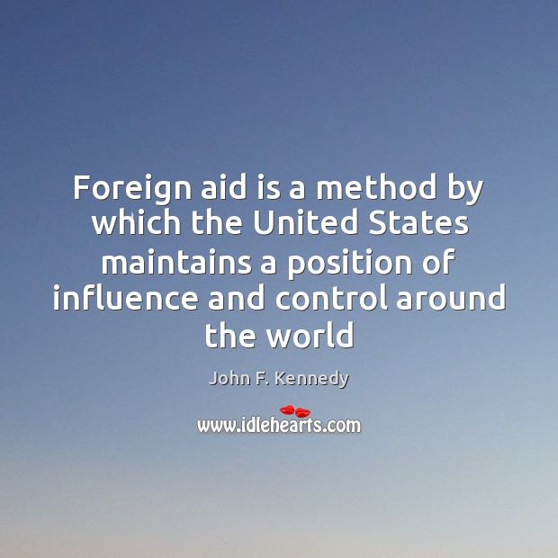 Image, Foreign aid is a method by which the United States maintains a