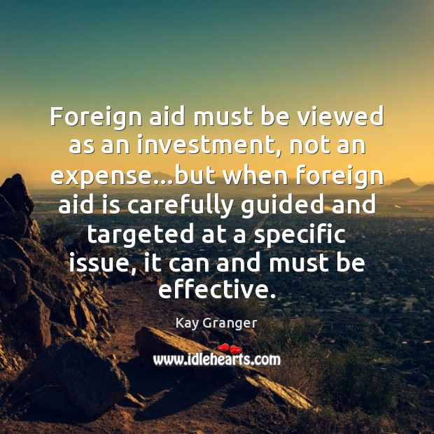 Foreign aid must be viewed as an investment, not an expense…but Image