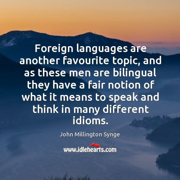 Foreign languages are another favourite topic, and as these men are bilingual they have a fair Image
