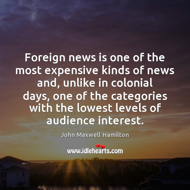 Foreign news is one of the most expensive kinds of news and, Image