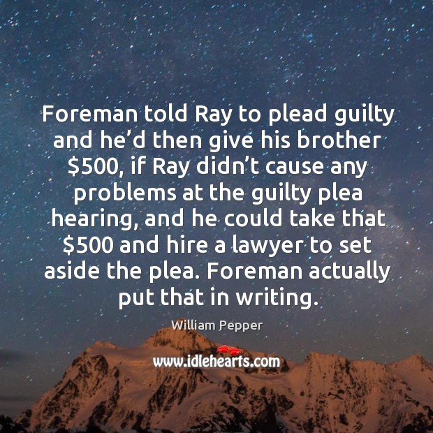 Foreman told ray to plead guilty and he'd then give his brother $500 Image