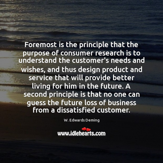 Image, Foremost is the principle that the purpose of consumer research is to