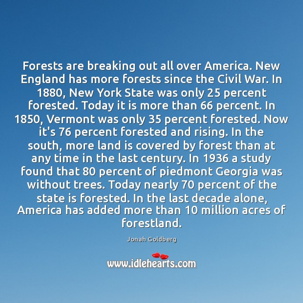 Forests are breaking out all over America. New England has more forests Image