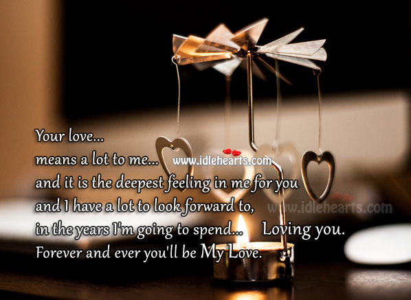 Forever and ever you'll be my love. Heart Touching Love Quotes Image