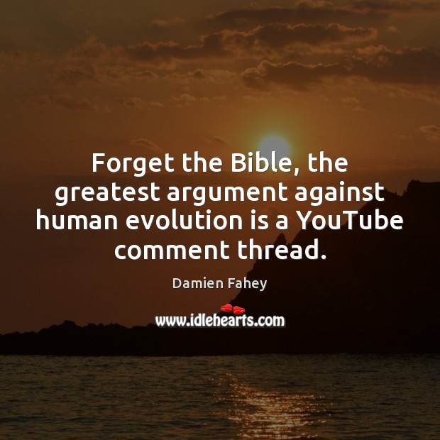Forget the Bible, the greatest argument against human evolution is a YouTube Image