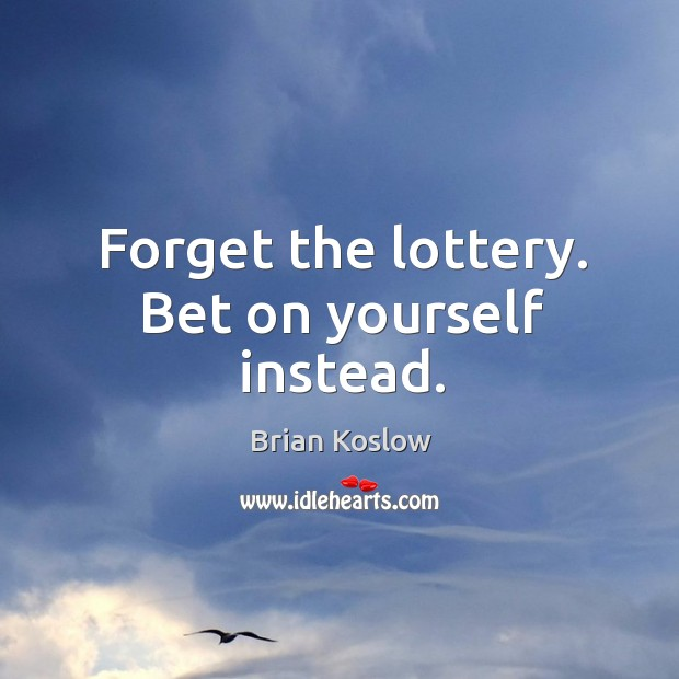 Image, Forget the lottery. Bet on yourself instead.