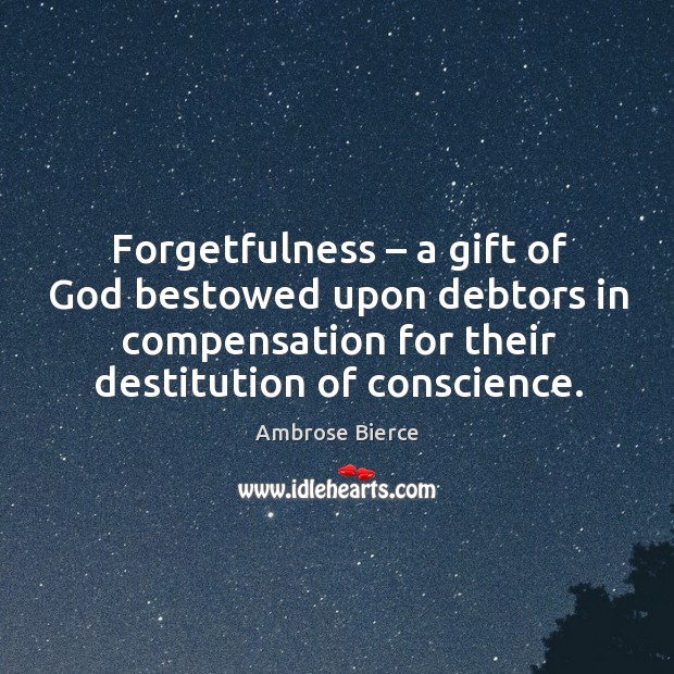 Image, Forgetfulness – a gift of God bestowed upon debtors in compensation for