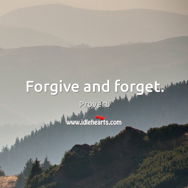 Some People Give And Forgive, Others Get And Forget.