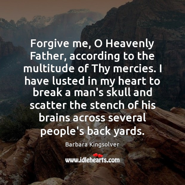 Forgive me, O Heavenly Father, according to the multitude of Thy mercies. Image