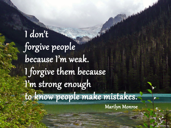 Image, I forgive people because I know people make mistakes.