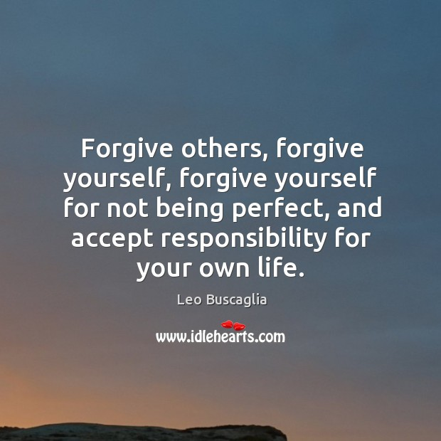 Forgive others, forgive yourself, forgive yourself for not being perfect, and accept Forgive Yourself Quotes Image