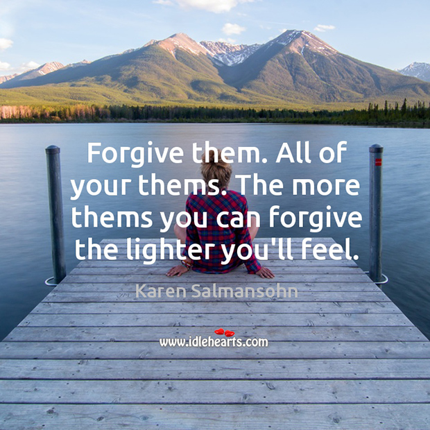Image, Feel, Forgive, Lighter, More, Them, You, Your