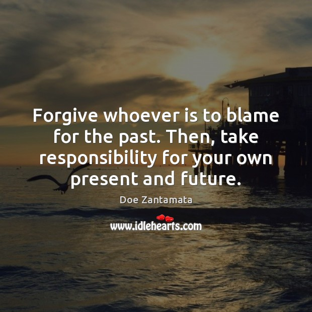 Image, Forgive whoever is to blame for the past.