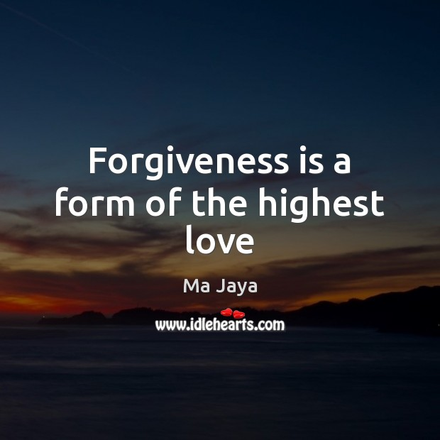 Forgiveness is a form of the highest love Forgive Quotes Image