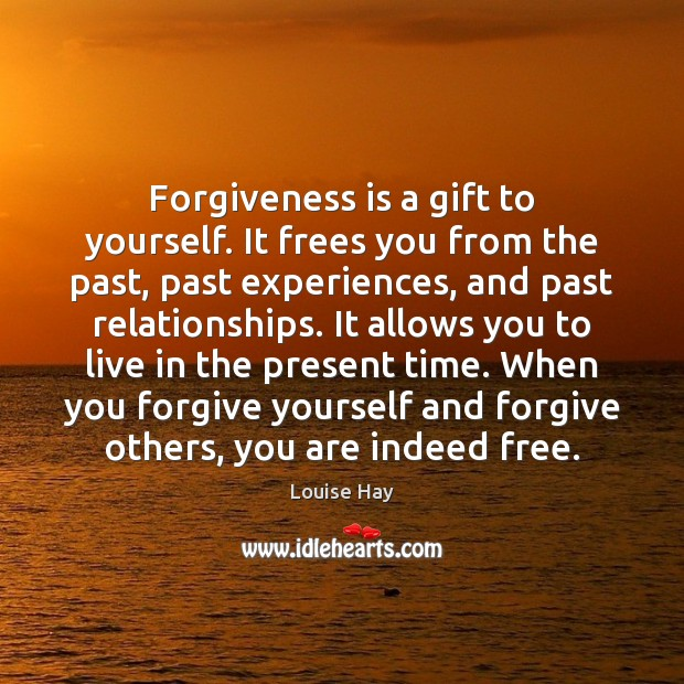 Forgiveness is a gift to yourself. It frees you from the past, Forgive Yourself Quotes Image